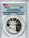 Modern Bullion Coins, 2012-W $100 One-Ounce ,Statue of Liberty First Strike PR70 DeepCameo PCGS. PCGS Population (96). NGC Census: (0)....