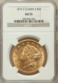 Liberty Double Eagles: , 1873-S $20 Closed 3 AU55 NGC. NGC Census: (292/973). PCGSPopulation (151/347). Mintage: 1,040,600. Numismedia Wsl. Pricef...