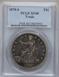 Trade Dollars: , 1878-S T$1 XF40 PCGS. PCGS Population (98/936). NGC Census:(50/693). Mintage: 4,162,000. Numismedia Wsl. Price for problem...
