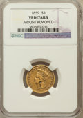 Three Dollar Gold Pieces, 1859 $3 -- Mount Removed -- NGC Details. VF. NGC Census: (0/517).PCGS Population (1/399). Mintage: 15,558. Numismedia ...