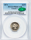 Proof Three Cent Nickels, 1873 3CN Closed 3 PR66 Cameo PCGS. CAC....