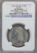 Bust Half Dollars: , 1827 50C Square Base 2 -- Improperly Cleaned -- NGC Details. AU.O-105. NGC Census: (128/1491). PCGS Population (192/1094)...