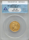 Classic Half Eagles, 1834 $5 Crosslet 4 -- Cleaned -- ANACS. XF45 Details. Breen-6503,McCloskey 5-D, R.4....