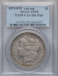 Morgan Dollars, 1878 8TF $1 Vam-9 1st Die Pair VF25 PCGS. Top-100. PCGS Population(2/126). ...