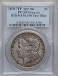Morgan Dollars, 1878 7TF $1 Reverse of 1878, Vam-198 Triple Blossom PCGS Genuine.Top-100. The PCGS number ending in .98 suggests damage a...