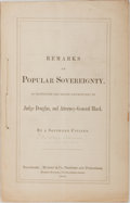 Books:Americana & American History, [Slavery] [Reverdy Johnson]. Remarks on Popular Sovereignty, asMaintained and Denied Respectively by Judge Douglas, and...