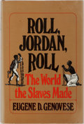 Books:Americana & American History, [Slavery] Eugene D. Genovese. Roll, Jordan Roll. The World theSlaves Made. Pantheon Books, 1974. First edition....