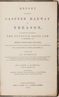 Books:Americana & American History, [Slavery] Arthur Cannon, Samuel Dalrymple and James J. Robbins.Report of the Trial of Castner Hanway for Treason in Res...