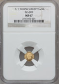 California Fractional Gold, 1871 25C Liberty Round 25 Cents, BG-809, Low R.4, MS67 NGC....