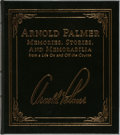 Books:Biography & Memoir, [Golf]. Arnold Palmer. SIGNED. Memories, Stories, andMemorabilia. Easton Press, 2004. First edition, firstprinting...