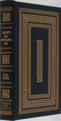 B. B. King. SIGNED/LIMITED. Blues All Around Me. Easton Press, 1996. First edition, first print