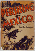 Books:World History, Colonel H. A. Toulmin, Jr. With Pershing in Mexico. Harrisburg: The Military Service Publishing Company, 1935. F...