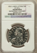 Bust Half Dollars, 1832 50C Large Letters -- Improperly Cleaned -- NGC Details. AU.O-101a. PCGS Population (15/82)....