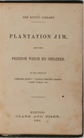 Books:Americana & American History, [Slavery]. Plantation Jim, and the Freedom Which HeObtained. Clark and Fiske, 1869. Publisher's cloth with gilttit...