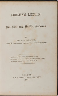 Mrs. P. A. Hanaford. Abraham Lincoln: His Life and Public Services. Boston: Russell, 1865. Firs