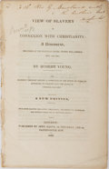 Books:Americana & American History, [Slavery]. Robert Young. INSCRIBED. View of Slavery in Connexionwith Christianity. London: Mason, 1832. New edi...