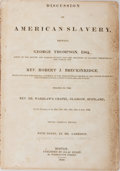 Books:Americana & American History, [Slavery]. George Thompson. Discussion on American Slavery,Between George Thompson and Rev. Robert J. Breckinridge....