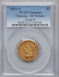Liberty Half Eagles, 1854-D $5 Large D -- Cleaning -- PCGS Genuine. XF Details. Variety37-BB (formerly 31-X)....