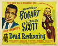 "Movie Posters:Film Noir, Dead Reckoning (Columbia, 1947). Half Sheet (22"" X 28"") Style B.Humphrey Bogart and Lizabeth Scott star in this John Cromwe..."