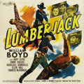 "Movie Posters:Western, Lumberjack (United Artists, 1944). Six Sheet (81"" X 81""). William Boyd stars in this entry in the ""Hopalong Cassidy"" series...."