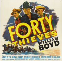 "Forty Thieves (United Artists, 1944). Six Sheet (81"" X 81""). William Boyd built the role as the man dressed in..."