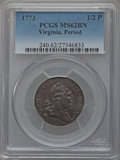 Colonials: , 1773 1/2P Virginia Halfpenny, Period MS62 Brown PCGS. PCGSPopulation (56/130). NGC Census: (26/37). ...
