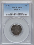 Bust Dimes: , 1820 10C Small 0 XF40 PCGS. PCGS Population (9/18). Numismedia Wsl. Price for problem free NGC/PCGS coi...
