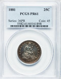 Proof Seated Quarters: , 1881 25C PR61 PCGS. PCGS Population (19/253). NGC Census: (7/221).Mintage: 975. Numismedia Wsl. Price for problem free NGC...