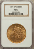 Liberty Double Eagles: , 1873 $20 Open 3 MS62 NGC. NGC Census: (737/70). PCGS Population(894/144). Numismedia Wsl. Price for problem free NGC/PCGS...