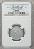 "Alaska Tokens, (1935) Alaska 25 Cent ""Bingle"" Round Rural Rehabilitation Corp. MS63 NGC...."