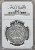 Expositions and Fairs, 1893 World's Columbian Exposition, Landing of Columbus MS62 NGC. Eglit-313. Aluminum, 33mm....