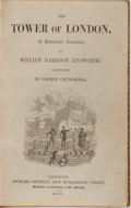Books:Literature Pre-1900, George Cruikshank [illustrator]. William Harrison Ainsworth. The Tower of London. Bentley, 1840. First edition. Cont...