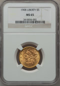 Liberty Half Eagles, 1908 $5 MS65 NGC....