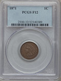 Indian Cents: , 1871 1C Fine 12 PCGS. PCGS Population (29/557). NGC Census:(14/480). Mintage: 3,929,500. Numismedia Wsl. Price for problem...