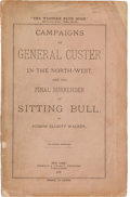 Military & Patriotic:Indian Wars, [George Armstrong Custer] Campaigns of General Custer in the North-West and the Final Surrender of Sitting Bull by Judson Elli...