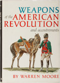 Books:World History, Warren Moore. Weapons of the American Revolution and Accoutrements. New York: Promontory Press, 1969. Later prin...