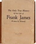 "Books:Biography & Memoir, Frank James: A Very Rare ""Autobiography"" of a Man Who Claimed to bethe ""Real"" Jesse James.... (Total: 3 )"