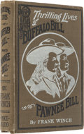 "Books:Signed Editions, W. F. ""Buffalo Bill"" Cody Signed and Inscribed Book, ThrillingLives of Buffalo Bill and Pawnee Bill by Frank Winc..."