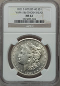 Morgan Dollars, 1921-S $1 Vam-1B6, Thorn Head MS62 NGC. Hitlist-40. PCGS Population(4/11).. From The Parcfeld Collec...
