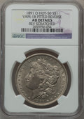 Morgan Dollars, 1891-O $1 Vam-1B, Pitted Reverse -- Reverse Scratched -- NGCDetails. AU. Hot-50. PCGS Population (3/14...