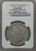 Morgan Dollars, 1880 8/7 $1 Vam-6, Spikes -- Improperly Cleaned -- NGC Details. VG.Top-100. PCGS Population (0/133).. ...