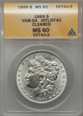 Morgan Dollars, 1889 $1 Vam-5A -- Cleaned -- ANACS. MS60 Details. Hitlist-40. .From The Parcfeld Collection....