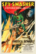 "Movie Posters:Serial, Spy Smasher (Republic, 1942). One Sheet (27"" X 41"") Chapter 1 --""America Beware."". ..."