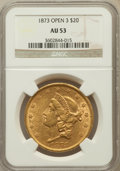 Liberty Double Eagles: , 1873 $20 Open 3 AU53 NGC. NGC Census: (182/6443). PCGS Population(115/4085). Numismedia Wsl. Price for problem free NGC/P...