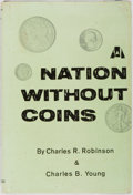 Books:Americana & American History, Charles R. Robinson & Charles B. Young. A Nation WithoutCoins. Vantage Press, 1965. First edition. Publisher's ...