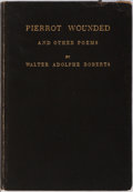 Books:Fiction, Walter Adolphe Roberts. LIMITED/INSCRIBED. Pierrot Wounded andOther Poems. Britton Publishing Company, 1919. Li...