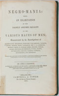 Books:Americana & American History, [Slavery] John Campbell. Negro-Mania: Being an Examination ofthe Falsely Assumed Equality of the Various Races of Men...