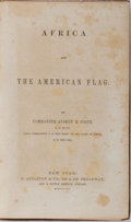 Books:Americana & American History, [Slavery] Commander Andrew H. Foote. Africa and the AmericanFlag. D. Appleton & Company, 1854. Illustrated with...
