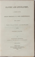 Books:Americana & American History, [Slavery] William Goodell. Slavery and Anti-Slavery; A Historyof the Great Struggle in Both Hemispheres; With a View of...