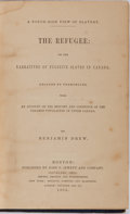 Books:Americana & American History, [Slavery]. Benjamin Drew. The Refugee: or the Narratives ofFugitive Slaves in Canada. Jewett, 1856. First editi...